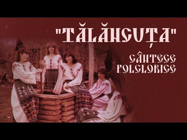 Cântece folclorice, ansamblul Tălăncuța,1983