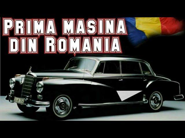 Prima mașină din România!