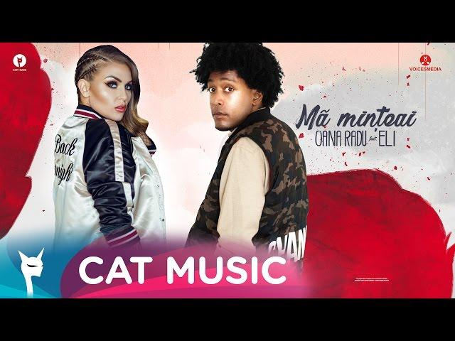 Oana Radu feat. Eli - Mă minţeai (Official Single)
