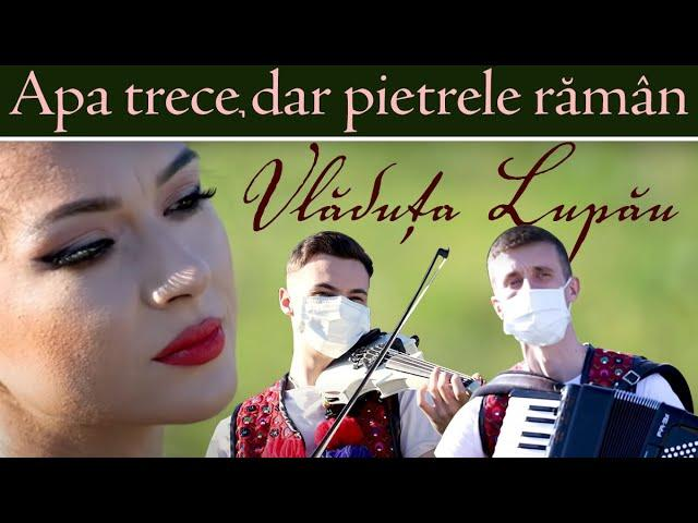 Vladuta Lupau - Apa trece, dar pietrele raman