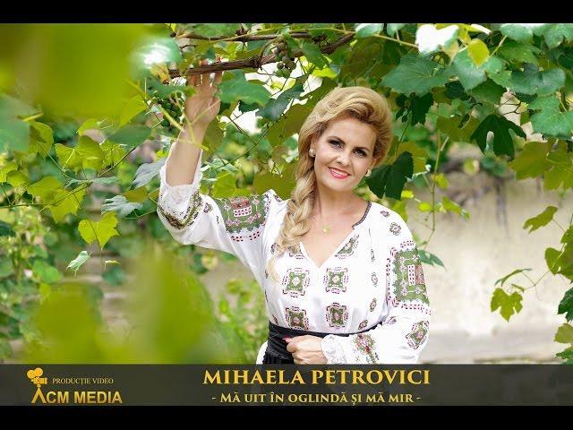 Mihaela Petrovici - Mă uit în oglindă și mă mir (Video 4K)