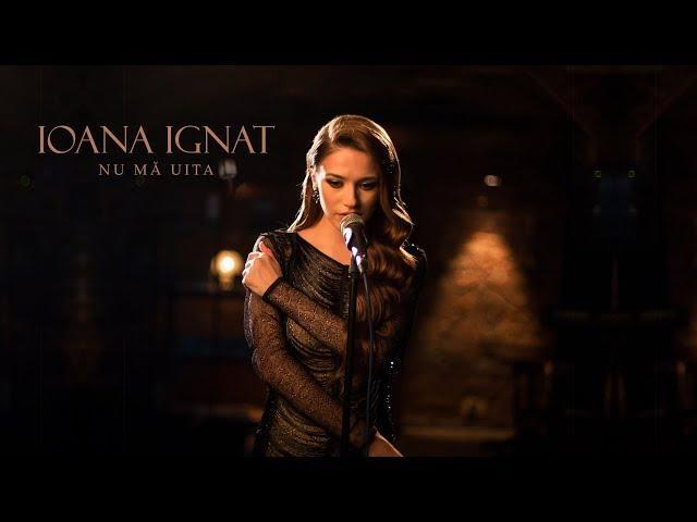 Ioana Ignat - Nu mă uita