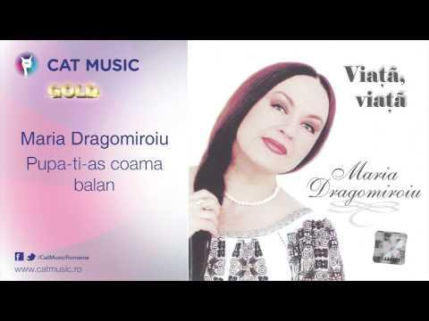 Maria Dragomiroiu - Pupa-ţi-aş coama bălan