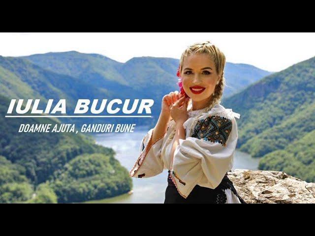 Iulia Bucur  — Doamne Ajută, Gânduri bune