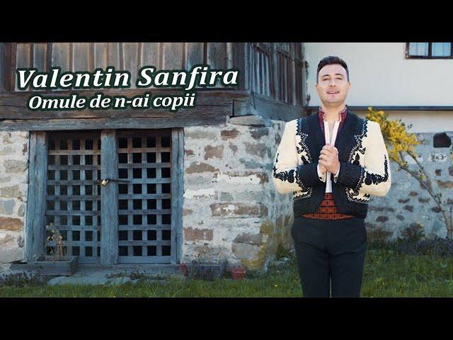 Valentin Sanfira - Omule de n-ai copii