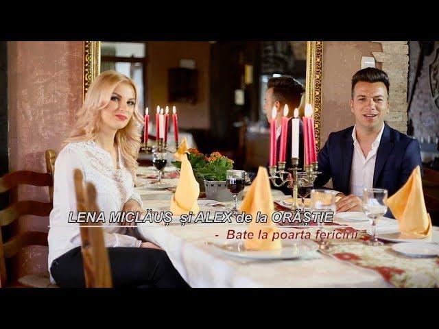 Lena Miclăuş şi Alex de la Orăştie - Bate la poarta fericirii