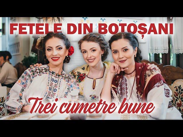 Fetele din Botoșani - Trei cumetre bune