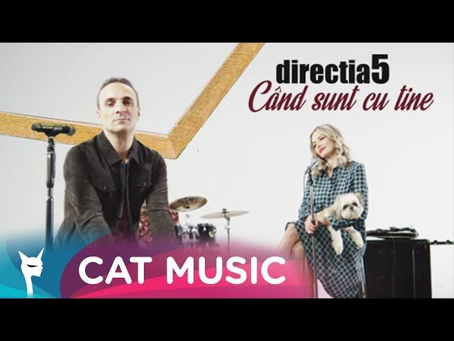 Directia 5 - Cand sunt cu tine (Official Video)