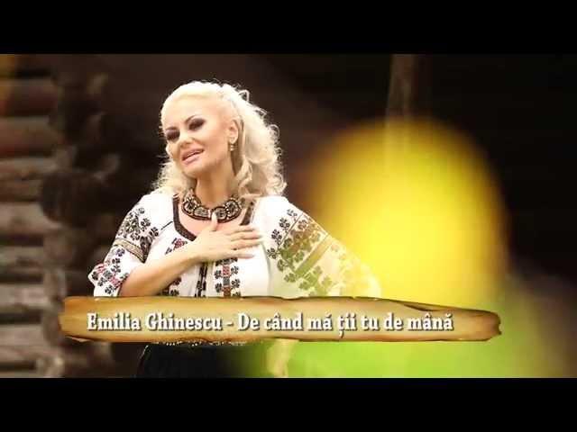 Emilia Ghinescu - De când mă ţii tu de mână - VIDEO