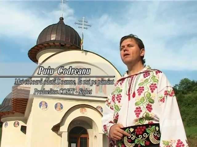 Puiu Codreanu - Mai coboară, Doamne, odată, la noi pe pământ