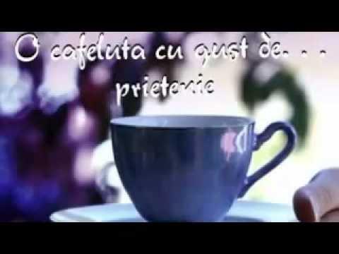 Te invit la o cafea, bună dimineaţa!