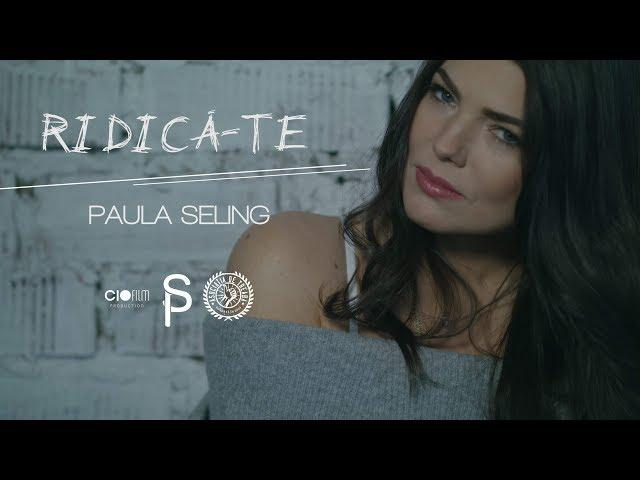 Paula Seling - Ridică-te! - VIDEO - E-neatza.ro