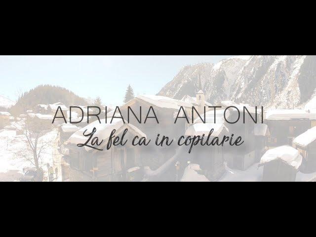Adriana Antoni - La fel ca în copilărie