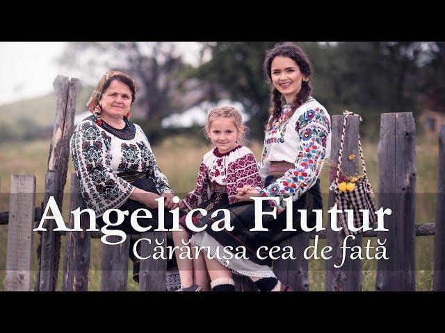 Angelica Flutur - Cărărușa cea de fată