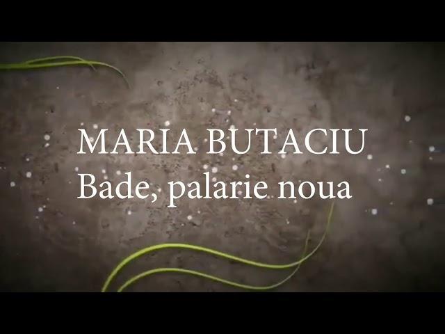 Maria Butaciu - Bade, pălărie nouă